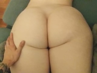 PLAYING WITH MY GIRLFRIEND'S BIG FAT ASS